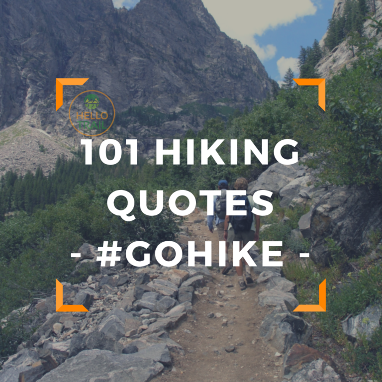 101 Hiking Quotes - HelloTrail