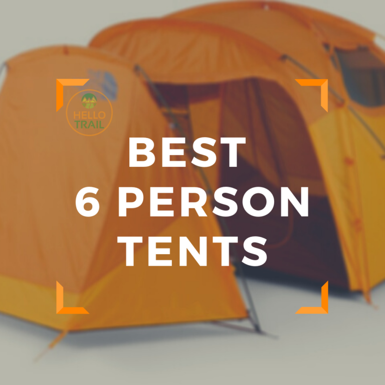 Best 6 Person Tent - HelloTrail