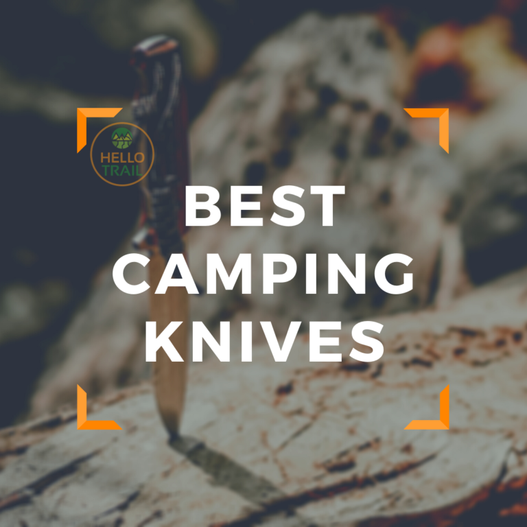 Best Knives for Camping - HelloTrail.com