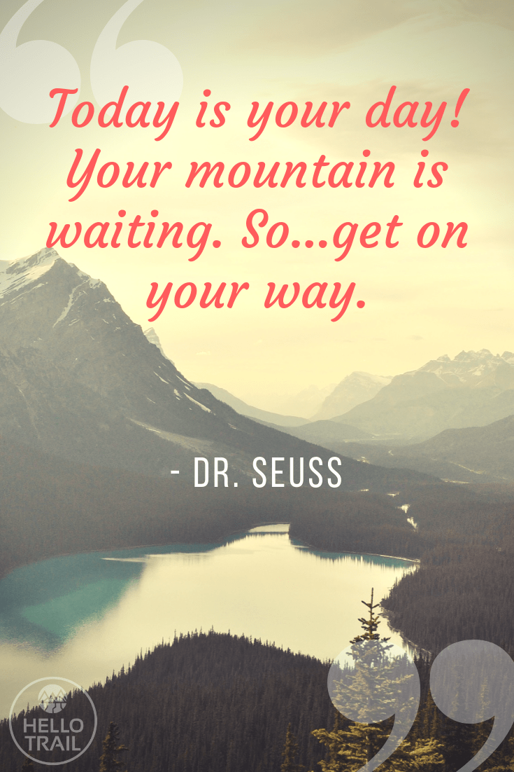 Dr. Seuss mountain hiking quote - Hello Trail