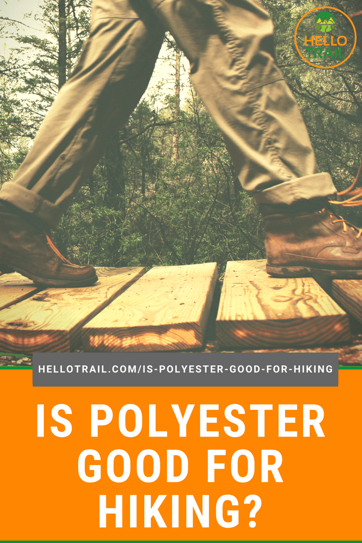 Is Polyester Good for Hiking? - HelloTrail