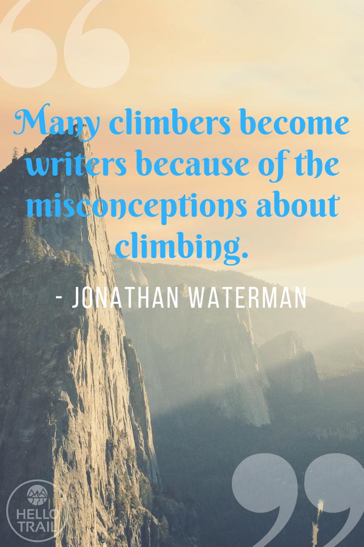 Jonathan Waterman climbing hiking quote - HelloTrails