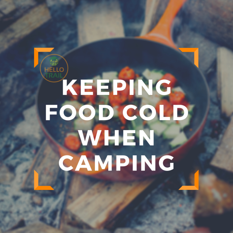 12 Ways to Keep Food Cold When Camping (Don't Get Spoiled)