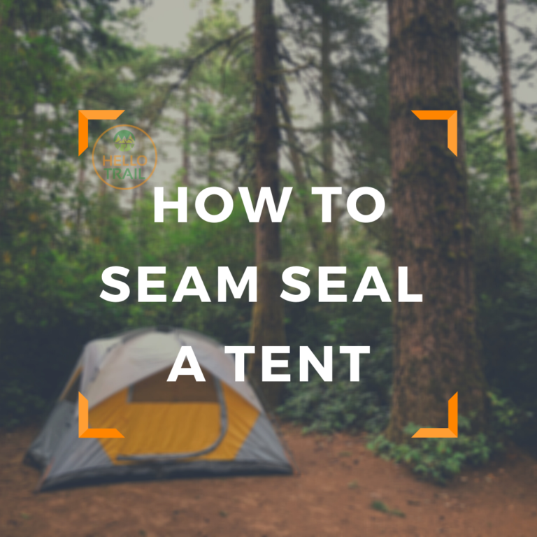 How to Seam Seal a Tent (Step by Step Guide)
