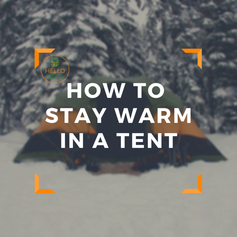 How to Stay Warm In a Tent [Cold Weather Camping Tips]