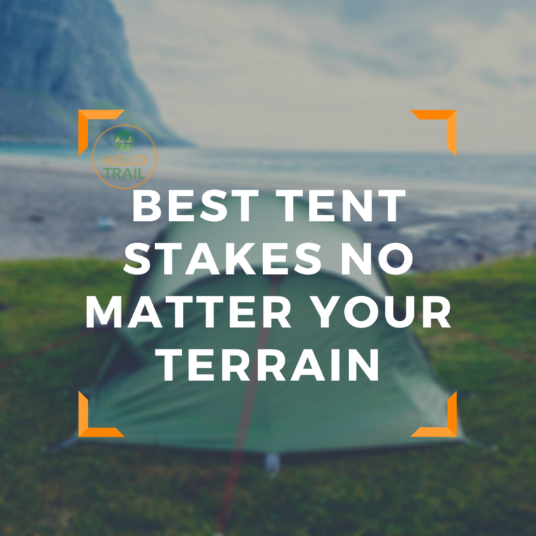 Best Tent Stakes No Matter Your Terrain - HelloTrail